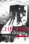 Chicano Drama Performance, Society and Myth