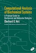 Computational Analysis of Biochemical Systems A Practical Guide for Biochemists and Molecula...