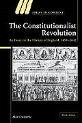 Constitutionalist Revolution An Essay on the History of England, 1450-1642