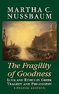 Fragility of Goodness Luck and Ethics in Greek Tragedy and Philosophy
