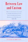 Between Law and Custom High and Low Legal Cultures in the Lands of the British Diaspora-The ...