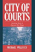 City of Courts Socializing Justice in Progressive Era Chicago