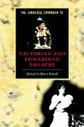 Cambridge Companion to Victorian and Edwardian Theatre