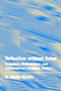 Reflection Without Rules Economic Methodology and Contemporary Science Theory