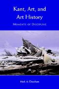 Kant, Art and Art History Moments of Discipline