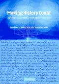 Making History Count A Primer in Quantitative Methods for Historians