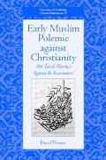Early Muslim Polemic Against Christianity Abu Isa Al-Warraq's