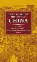 The Cambridge History of China: The Sung Dynasty and Its Precursors, 907-1279, Vol. 5