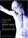 Cellini and the Principles of Sculpture