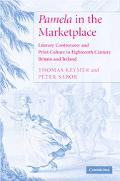 Pamela in the Marketplace Literary Controversy And Print Culture in Eighteenth-Century Brita...