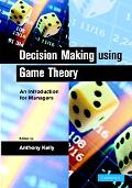 Decision Making Using Game Theory An Introduction for Managers