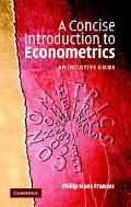 Concise Introduction to Econometrics An Intuitive Guide