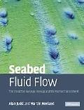 Seabed Fluid Flow The Impact of Geology, Biology And the Marine Environment