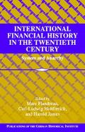 International Financial History in the Twentieth Century System and Anarchy