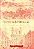 Jesuits and the Thirty Years War Kings, Courts, and Confessors