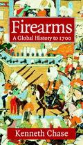 Firearms A Global History to 1700