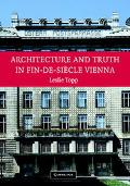 Architecture and Truth in Fin-De-Siecle Vienna