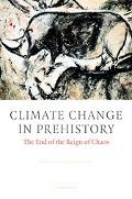 Climate Change In Prehistory The End of the Reign of Chaos