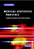 Medical Statistics from A to Z A Guide for Clinicians and Medical Students