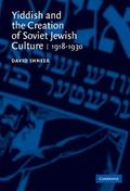 Yiddish and the Creation of Soviet Jewish Culture 1918 - 1930