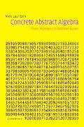 Concrete Abstract Algebra From Numbers to Grobner Bases