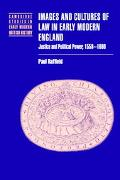 Images and Cultures of Law in Early Modern England Justice and Political Power, 1558-1660