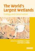 World's Largest Wetlands Ecology And Conservation