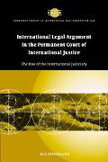 International Legal Argument in the Permanent Court of International Justice The Rise of the...