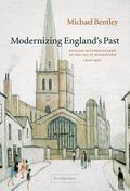 Modernizing England's Past English Historiography in the Age of Modernism, 18701970