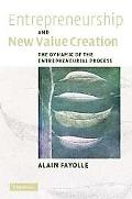 Entrepreneurship and New Value Creation The Dynamic of the Entrepreneurial Process