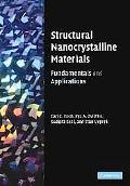 Structural Nanocrystalline Materials Fundamentals and Applications