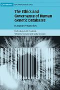 Ethics And Governance of Human Genetic Databases European Perspectives