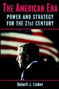 American Era Power And Strategy for the 21st Century