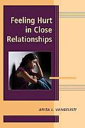 Feeling Hurt in Close Relationships (Advances in Personal Relationships)