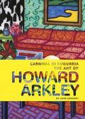 Carnival in Suburbia: The Art of Howard Arkley