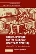 Hobbes, Bramhall and the Politics of Liberty and Necessity A Quarrel of the Civil Wars and I...