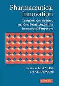 Pharmaceutical Innovation Incentives, Competition, and Cost-benefit Analysis in Internationa...