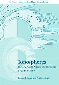 Ionospheres: Physics, Plasma Physics, and Chemistry (Cambridge Atmospheric and Space Science...