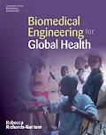 Biomedical Engineering for Global Health (Cambridge Texts in Biomedical Engineering)