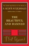 Fitzgerald: The Beautiful and Damned (The Cambridge Edition of the Works of F. Scott Fitzger...