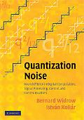 Quantization Noise: Roundoff Error in Digital Computation, Signal Processing, Control and Co...