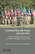 Cooperating for Peace and Security: Evolving Institutions and Arrangements in a Context of C...