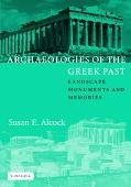 Archaeologies of the Greek Past Landscape, Monuments, and Memories