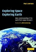 Exploring Space, Exploring Earth New Understanding of the Earth from Space Research
