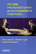 2000 Presidential Election and the Foundations of Party Politics