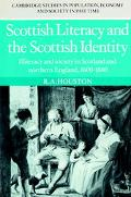 Scottish Literacy and the Scottish Identity Illitercy and Society in Scotland and Northern E...
