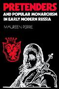 Pretenders and Popular Monarchism in Early Modern Russia
