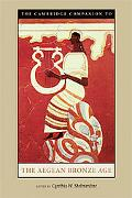 The Cambridge Companion to the Aegean Bronze Age (Cambridge Companion To...)