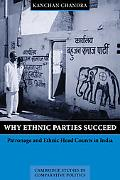 Why Ethnic Parties Succeed Patronage and Ethnic Head Counts in India