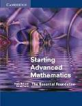 Starting Advanced Mathematics The Essential Foundation